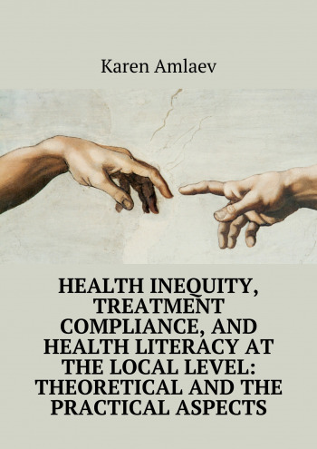 Health inequity, treatment compliance, and health literacy at the local level: theoretical and practical aspects