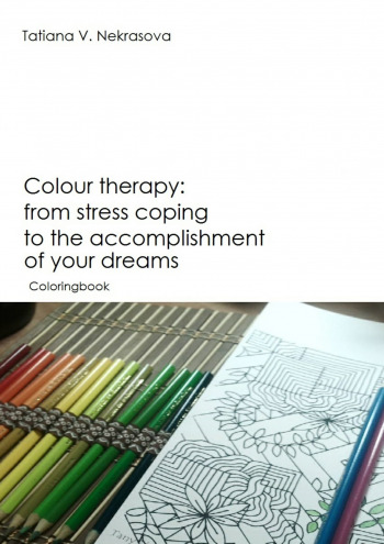 Colour therapy from stress coping to the accomplishment of your dreams