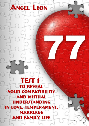 Test1 toreveal your compatibility andmutual understanding inlove, temperament, marriage andfamily life