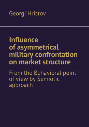 Influence ofasymmetrical military confrontation on market structure.