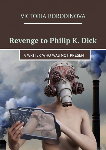 Revenge to Philip K. Dick