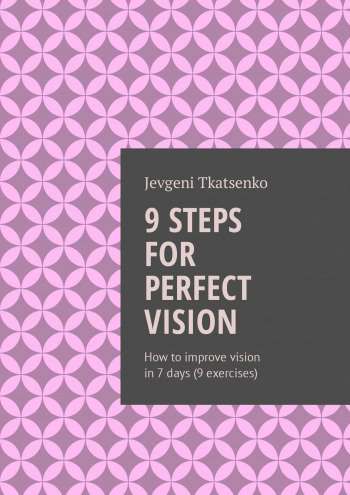 9 steps for perfect vision