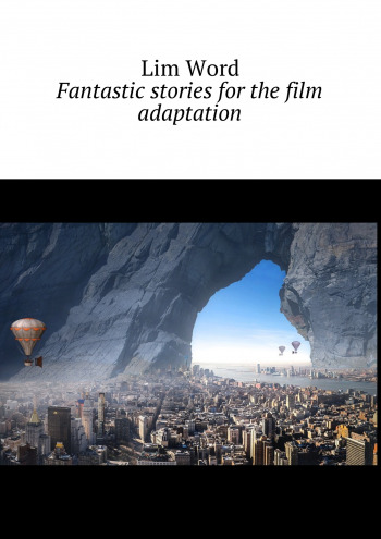 Fantastic stories for the film adaptation