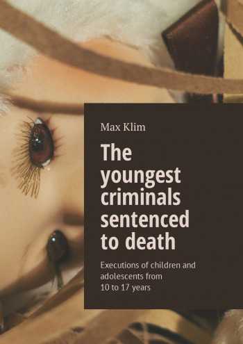 The youngest criminals sentenced to death
