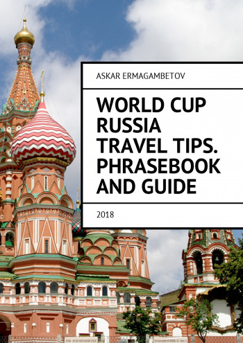 World Cup Russia Travel Tips. Phrasebook and guide