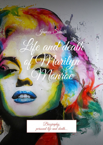 Life and death of Marilyn Monroe