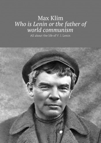 Who is Lenin or the father of world communism