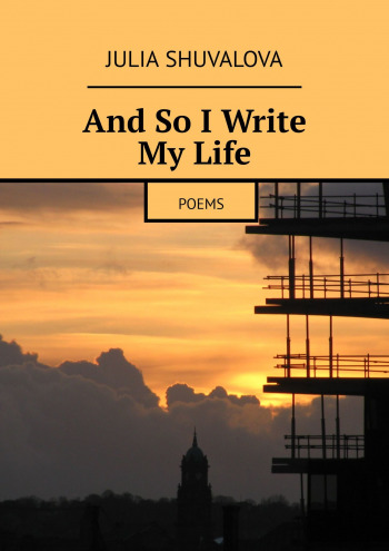 And So IWrite MyLife