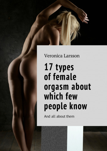 17 types of female orgasm about which few people know