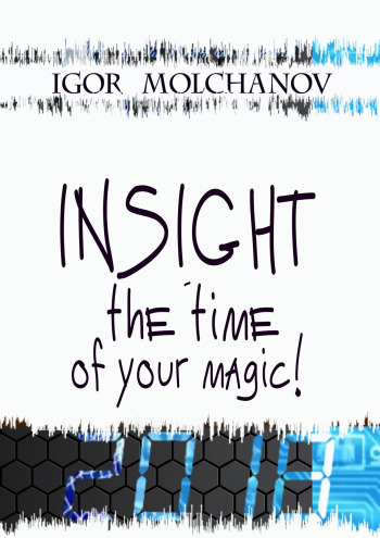 INSIGHT is the time of your magic