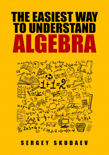The Easiest Way to Understand Algebra