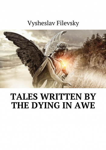 Tales Written by the Dying in Awe