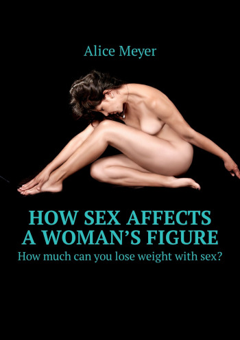 How sex affects a woman's figure
