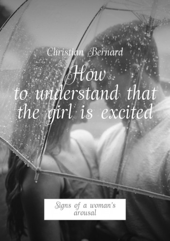 How to understand that the girl is excited