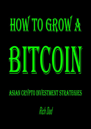 How to Grow a Bitcoin: Asian Crypto Investment Strategies