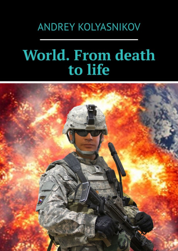 World. From death to life