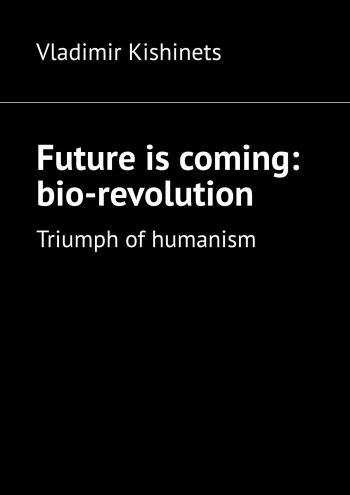 Future is coming: bio-revolution
