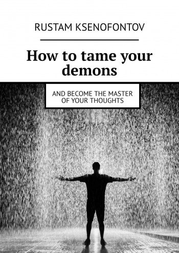 How totame your demons