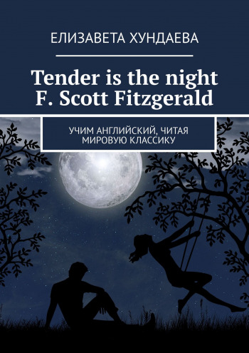 Tender is the night. F. Scott Fitzgerald