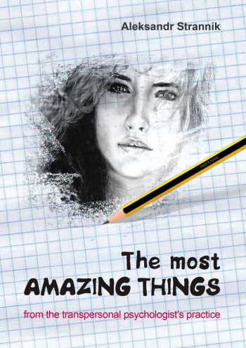 The most amazing things  from the transpersonal psychologist's practice