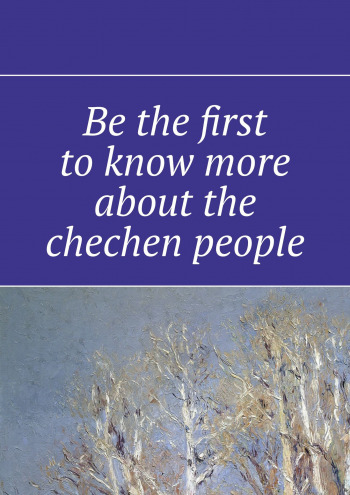 Be the first toknow more about the chechen people