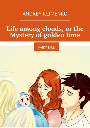 Life among clouds, orthe Mystery ofgoldentime