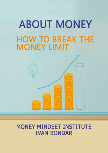 About money: How to break the money limit