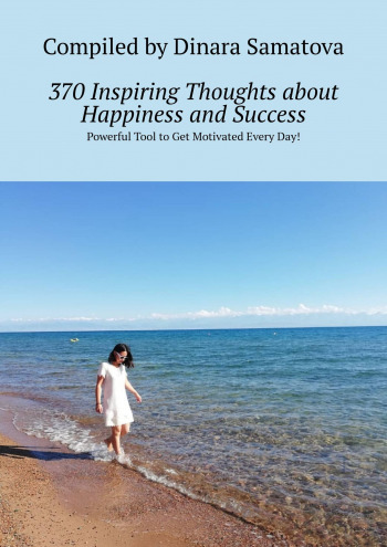 370Inspiring Thoughts aboutHappiness andSuccess