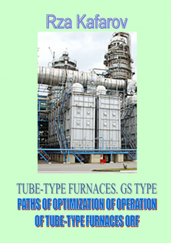 TUBE-TYPE FURNACES. GS TYPE. PATHS OFOPTIMIZATION OFOPERATION OFTUBE-TYPE FURNACESORF