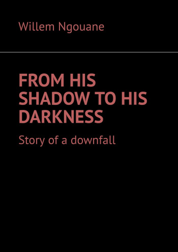 From his shadow to his darkness