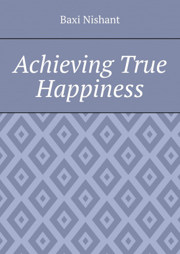 Achieving True Happiness