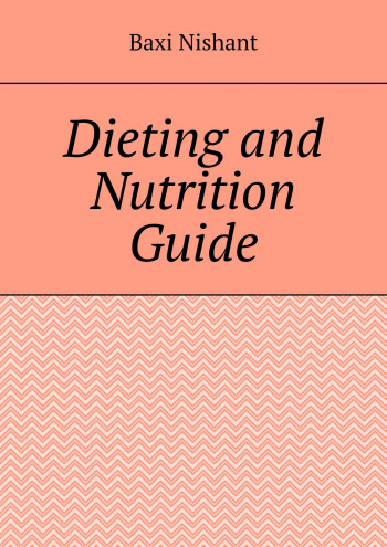Dieting and Nutrition Guide