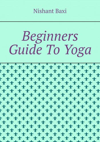 Beginners Guide ToYoga