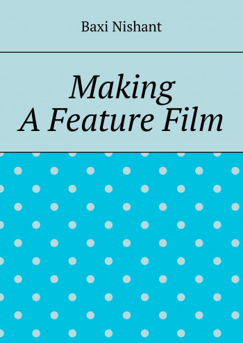 Making A Feature Film
