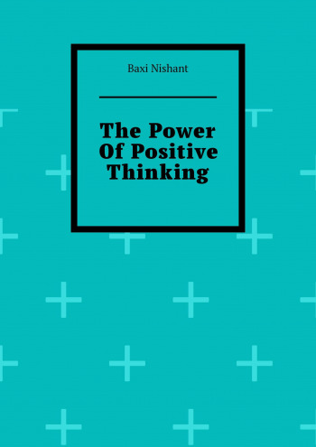 The Power OfPositive Thinking