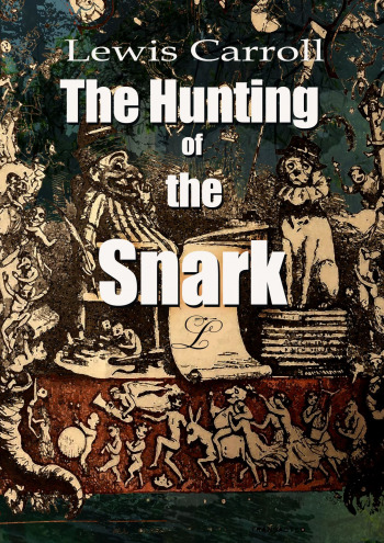 The Hunting ofthe Snark