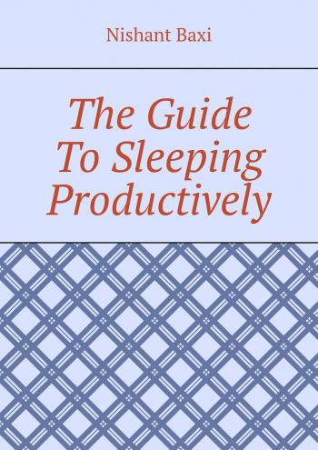 The Guide To Sleeping Productively