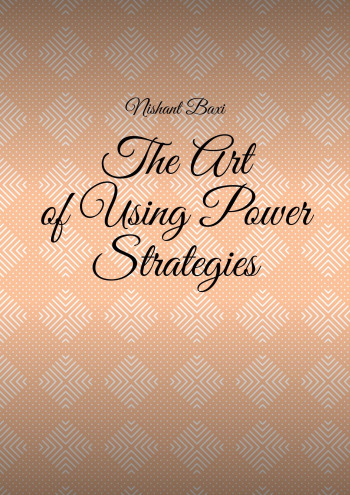 The Art of Using Power Strategies