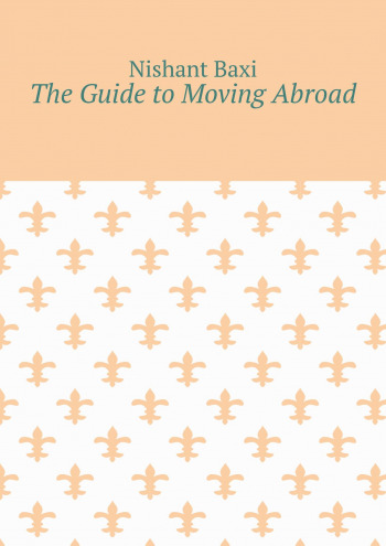 The Guide to Moving Abroad