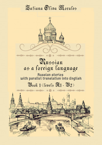 Russian as aforeign language. Russian stories with parallel translation into English
