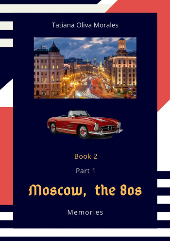 Moscow, the 80s. Memories