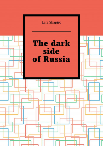 The dark side of Russia