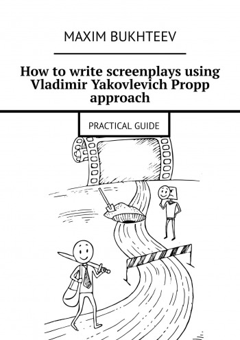 How to write screenplays using Vladimir Yakovlevich Propp approach