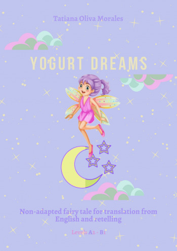 Yogurt Dreams. Non-adapted fairy tale for translation from English and retelling