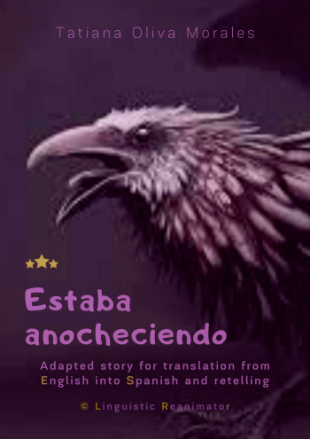 Estaba anocheciendo. Adapted story for translation from English into Spanish and retelling