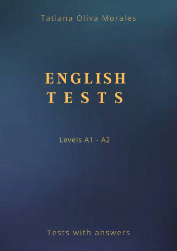 English Tests. Levels A1—A2. Tests with answers
