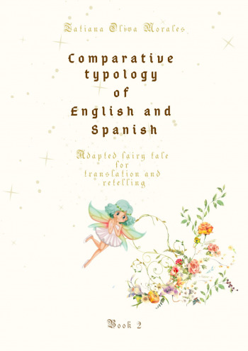 Comparative typology of English and Spanish. Adapted fairy tale for translation and retelling