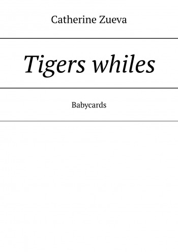 Tigers whiles
