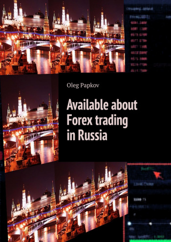 Available about Forex trading inRussia