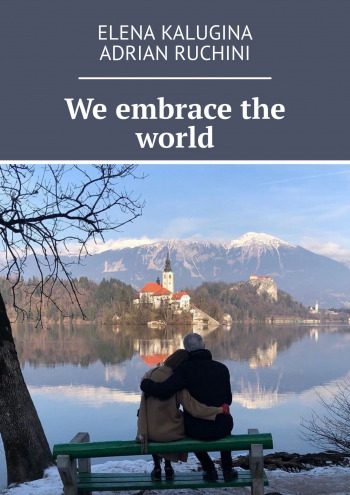 We embrace the world